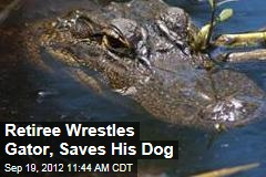 Retiree Wrestles Gator, Saves His Dog