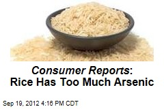 Consumer Reports : Rice Has Too Much Arsenic