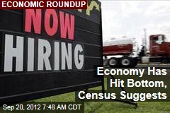 Economy Has Hit Bottom, Census Suggests