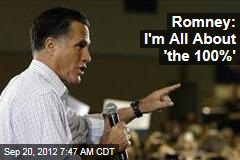 Romney: I'm All About 'the 100%'