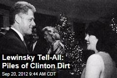 Lewinsky Tell-All: Piles of Clinton Dirt