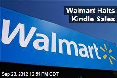 Walmart Halts Kindle Sales