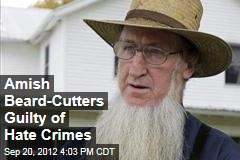 Amish Beard-Cutters Guilty of Hate Crimes