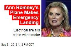 Ann Romney's Plane Makes Emergency Landing