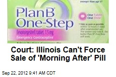 Court: Illinois Can't Force Sale of 'Morning After' Pill