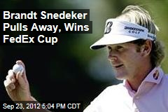 Brandt Snedeker Pulls Away, Wins FedEx Cup
