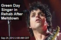 Green Day Singer in Rehab After Bieber Rant