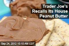 Trader Joe's Recalls Its House Peanut Butter