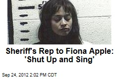 Sheriff's Rep to Fiona Apple: 'Shut Up and Sing'