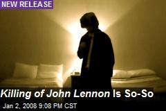 Killing of John Lennon Is So-So