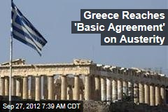 Greece Reaches 'Basic Agreement' on Austerity