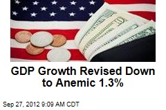 GDP Growth Revised Down to Anemic 1.3%