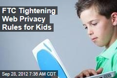 FTC Tightening Web Privacy Rules for Kids