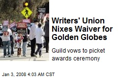 Writers' Union Nixes Waiver for Golden Globes
