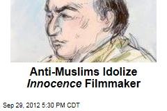 America's Anti-Muslims Idolize Innocence Filmmaker