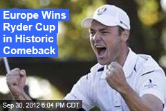 Europe Wins Ryder Cup in Historic Comeback