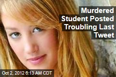 Murderered Student Posted Troubling Last Tweet