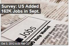 Survey: US Added 162K Jobs in Sept.