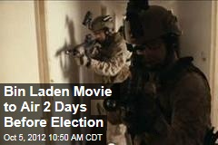 Bin Laden Movie to Air Two Days Before Election