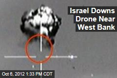 Israel Downs Drone Near West Bank