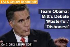 Team Obama: Mitt's Debate 'Masterful,' 'Dishonest'
