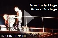 Now Lady Gaga Pukes Onstage