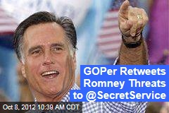 GOPer Retweets Romney Threats to @SecretService