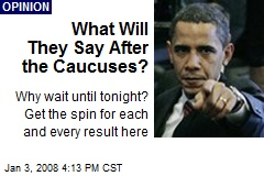What Will They Say After the Caucuses?