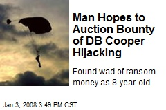 Man Hopes to Auction Bounty of DB Cooper Hijacking