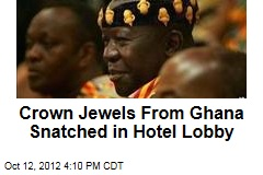 Crown Jewels From Ghana Snatched in Hotel Lobby