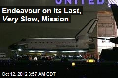 Endeavor on Its Last, Very Slow, Mission