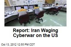 Report: Iran Waging Cyberwar on the US