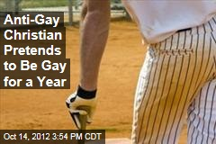 Anti-Gay Christian Pretends to Be Gay for a Year