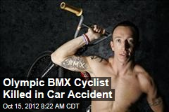 Olympic BMX Cyclist Killed in Car Accident