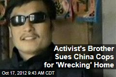 Activist's Brother Sues China Cops for 'Wrecking' Home