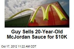 Guy Sells 20-Year-Old McJordan Sauce for $10K