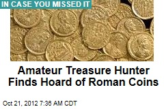 Amateur Treasure Hunter Finds Hoard of Roman Coins