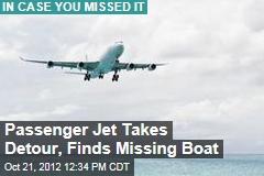 Passenger Jet Takes Detour, Finds Missing Boat
