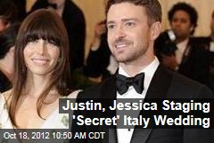 Justin, Jessica Staging 'Secret' Italy Wedding