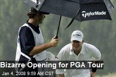 Bizarre Opening for PGA Tour