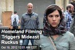 Homeland Filming Triggers Mideast Ruckus