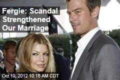Fergie: Scandal Strengthened Our Marriage