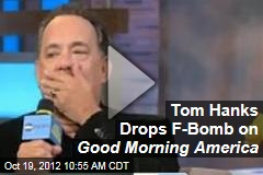 Tom Hanks Drops F-Bomb on Good Morning America