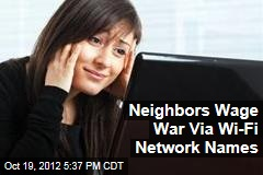 Neighbors Wage War Via Wi-Fi Network Names