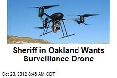 Sheriff in Oakland Wants Surveillance Drone