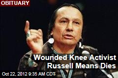 Wounded Knee Activist Russell Means Dies