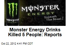 Monster Energy Drinks Killed 5 People: Reports
