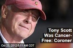 Tony Scott Was Cancer- Free: Coroner