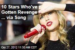 10 Stars Who've Gotten Revenge ... via Song