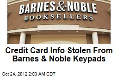 Credit Card Info Stolen From Barnes & Noble Keypads